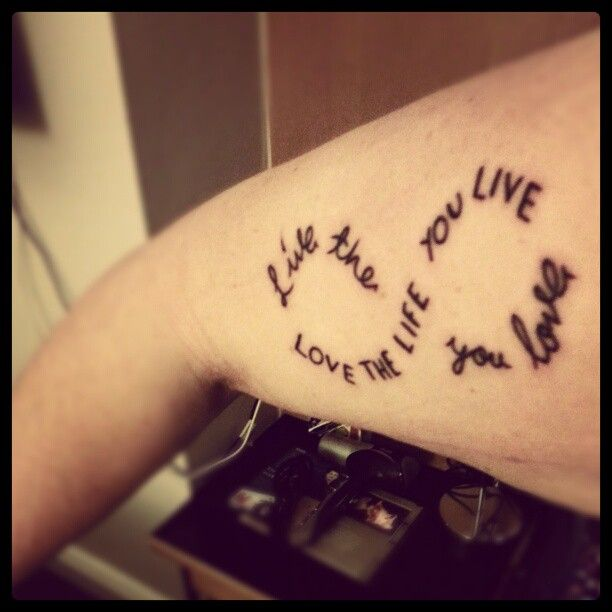 Live The Life You Love, Love The Life You Live Tattoo