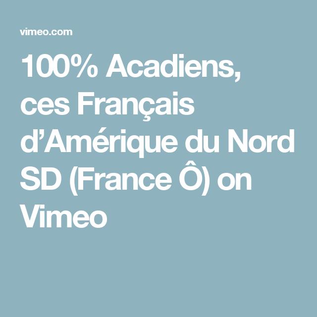 100% Acadiens, ces Français d'Amérique du Nord SD (France Ô) on Vimeo