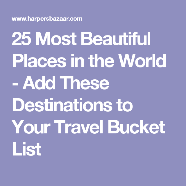 The Most Beautiful Places In The World Beautiful Places - The 30 most beautiful travel destinations on earth