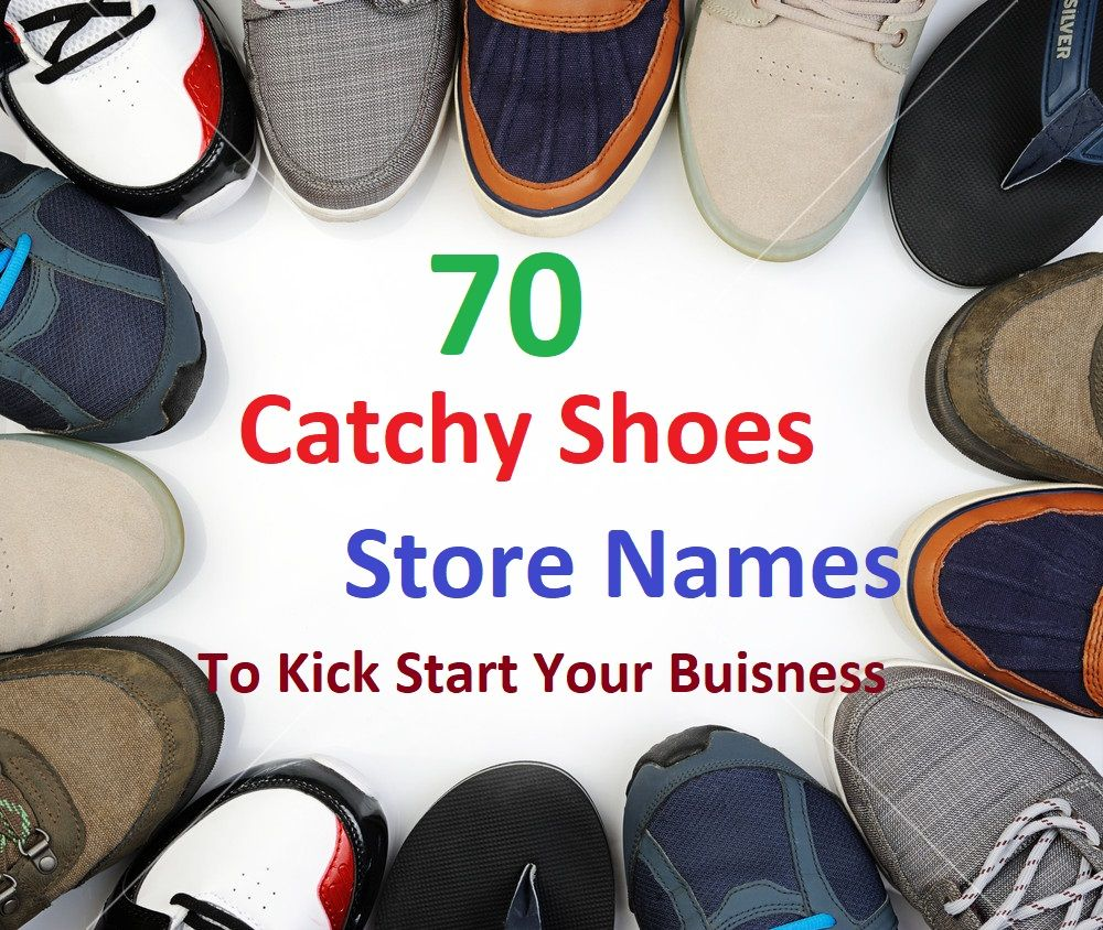 70 Catchy Shoes Stores Names