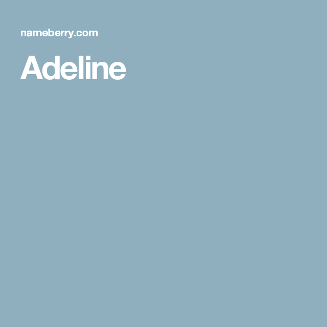 Adeline | Names with meaning, Girl names, Adeline