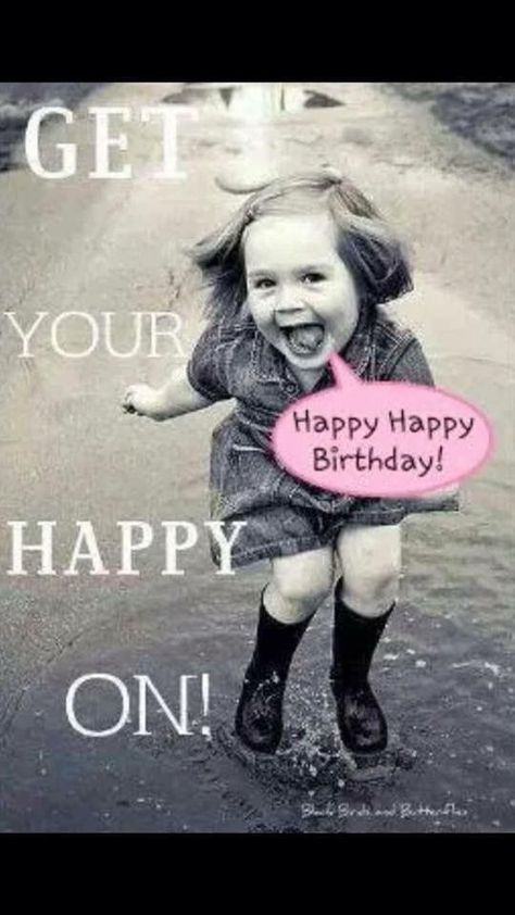Pin By Jenny Lynn Gyselinck On Happy Birthday Funny Happy Birthday Images Happy Birthday Wishes Quotes Funny Happy Birthday Meme