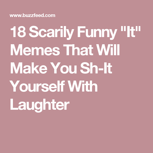 18 scarily funny it memes that will make you sh it yourself with 18 scarily funny it memes that will make you sh it yourself with laughter solutioingenieria Image collections