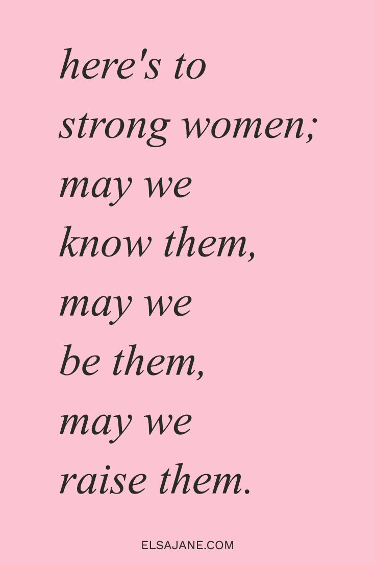 Love This Feminist Quote Heres To Strong Women May We -5129
