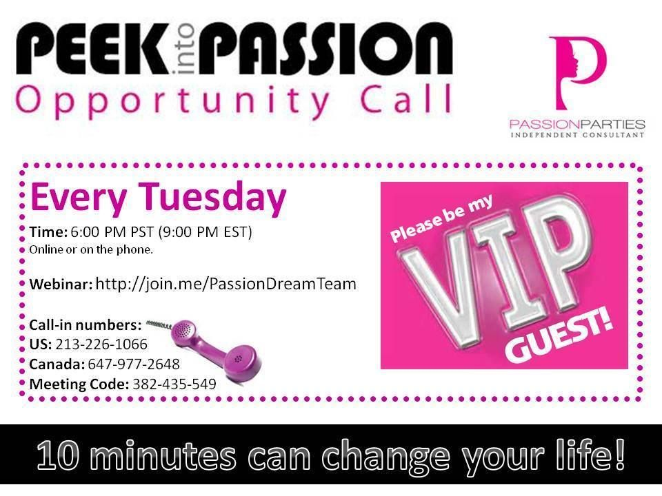 Peek into Passion every Tuesday night.  After the call, contact me and when you join my team I will have a very special gift waiting for you!  Kimberly Rose, 623-826-3057