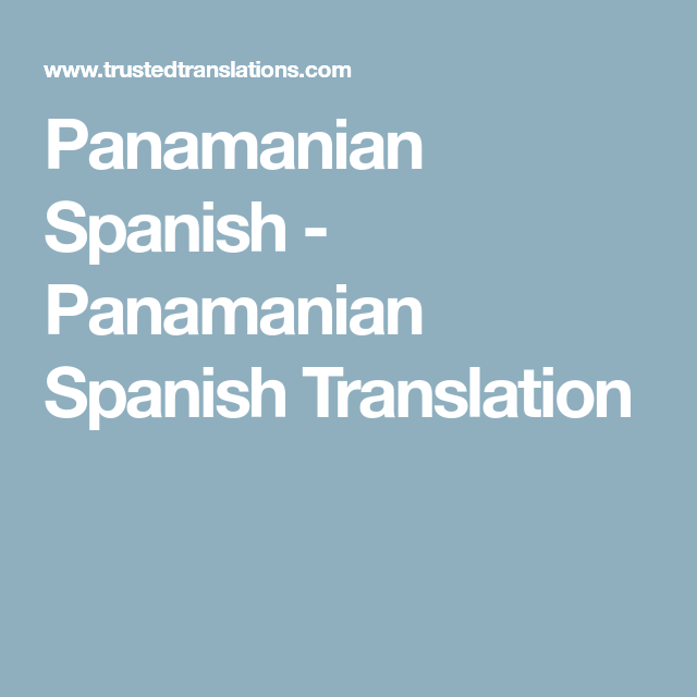 Panamanian Spanish Panamanian Spanish Translation Panamanian Spanish Translation