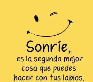 Frases De Alegria Para Compartir Smile Good Morning Frases