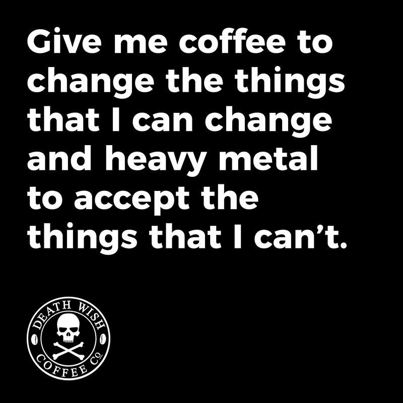Coffee Memes As Dark As Your Taste In Metal Music Coffee Quotes Strong Coffee Coffee Humor