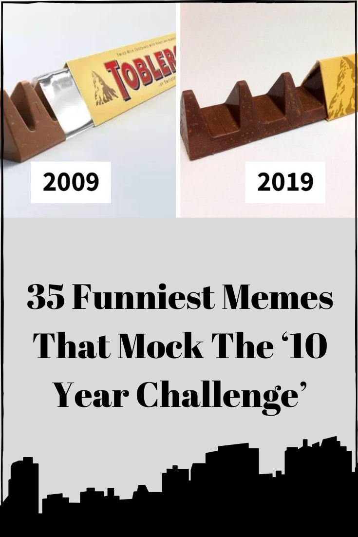 35 Funniest Memes That Mock The 10 Year Challenge Year Challenge Funny Challenges Funny
