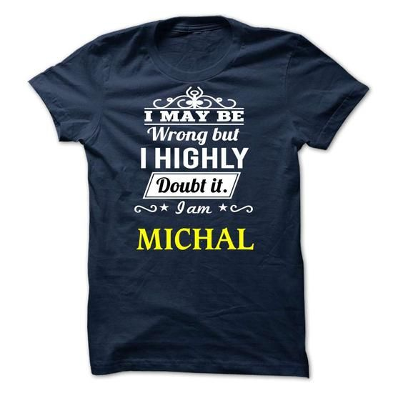 MICHAL - may be - #best friend shirt #tshirt frases.  MICHAL - may be, hoodie womens,hoodie and jeans. LOWEST SHIPPING =>...