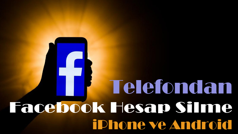Facebook Hesap Silme Mobil Iphone Ve Android Teloji Iphone Android Facebook