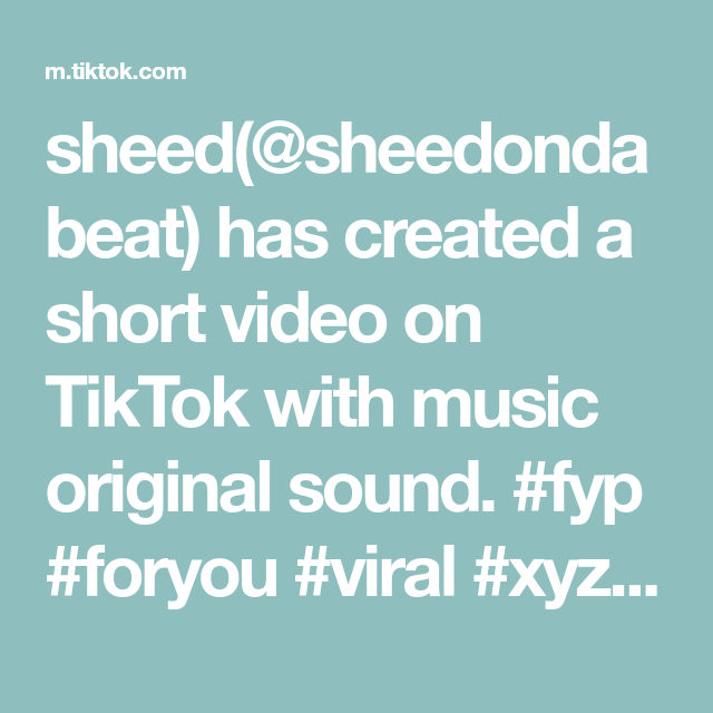 sheed sheedondabeat has created a short video on tiktok with music original sound fyp foryou viral xyzbca xyzcba dontletthis the originals music memes