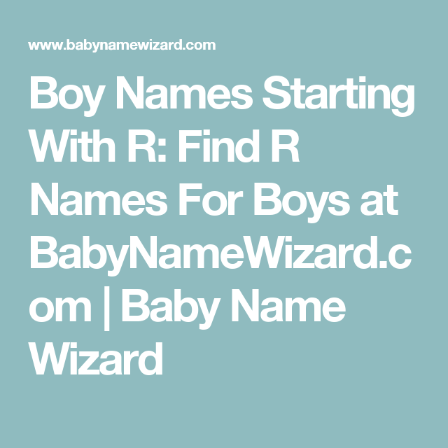 Boy Names Starting With R Find R Names For Boys At Babynamewizard