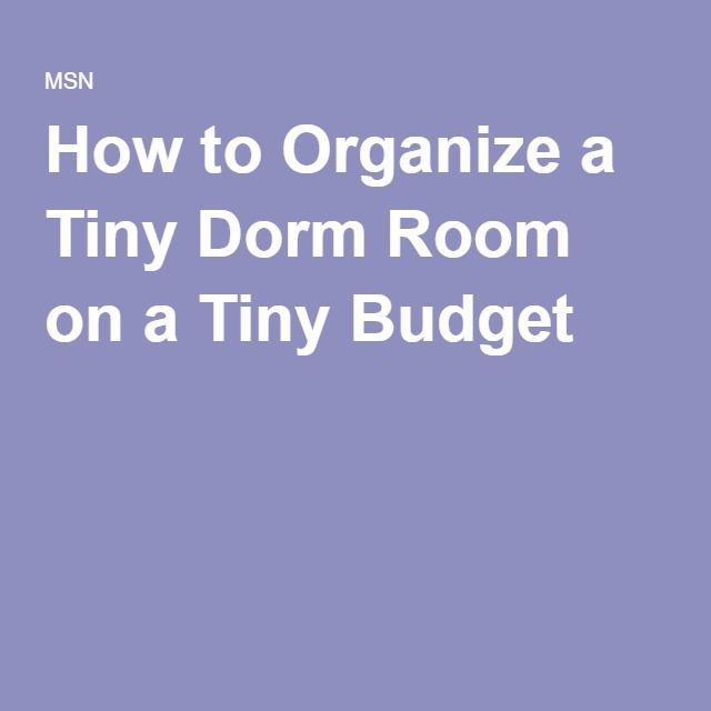 How to Organize a Tiny Dorm Room on a Tiny Budget