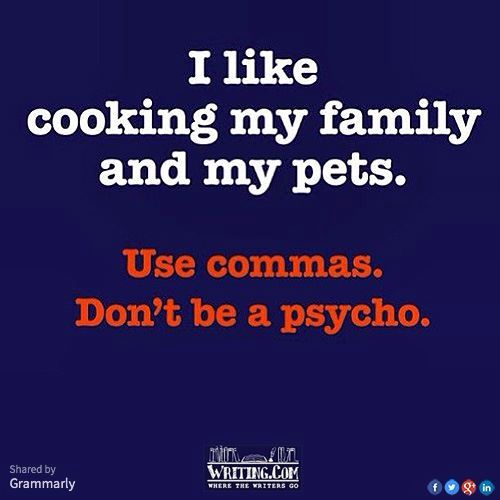Use commas. Don't be a psycho. | Funny Things: Grammar Mistakes ...
