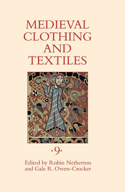 Medieval Clothing and Textiles 9 is part of Medieval Clothes Patterns - The best new research on medieval clothing and textiles, drawing from a range of disciplines
