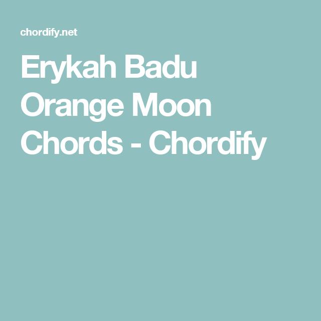 Erykah Badu Orange Moon Chords Chordify Music Pinterest