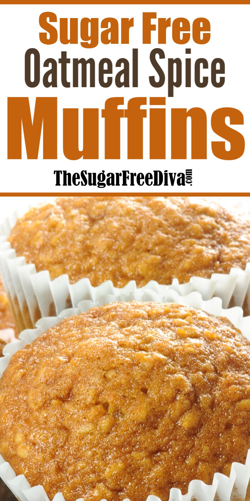 Sugar Free Oatmeal Spice Muffins Perfect Muffin Or Cupcake Recipe