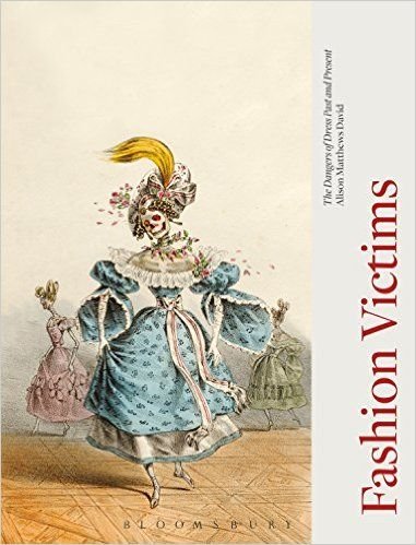 Fashion Victims: The Dangers of Dress Past and Present - Kindle edition by Alison Matthews David. Arts & Photography Kindle eBooks @ Amazon.com.