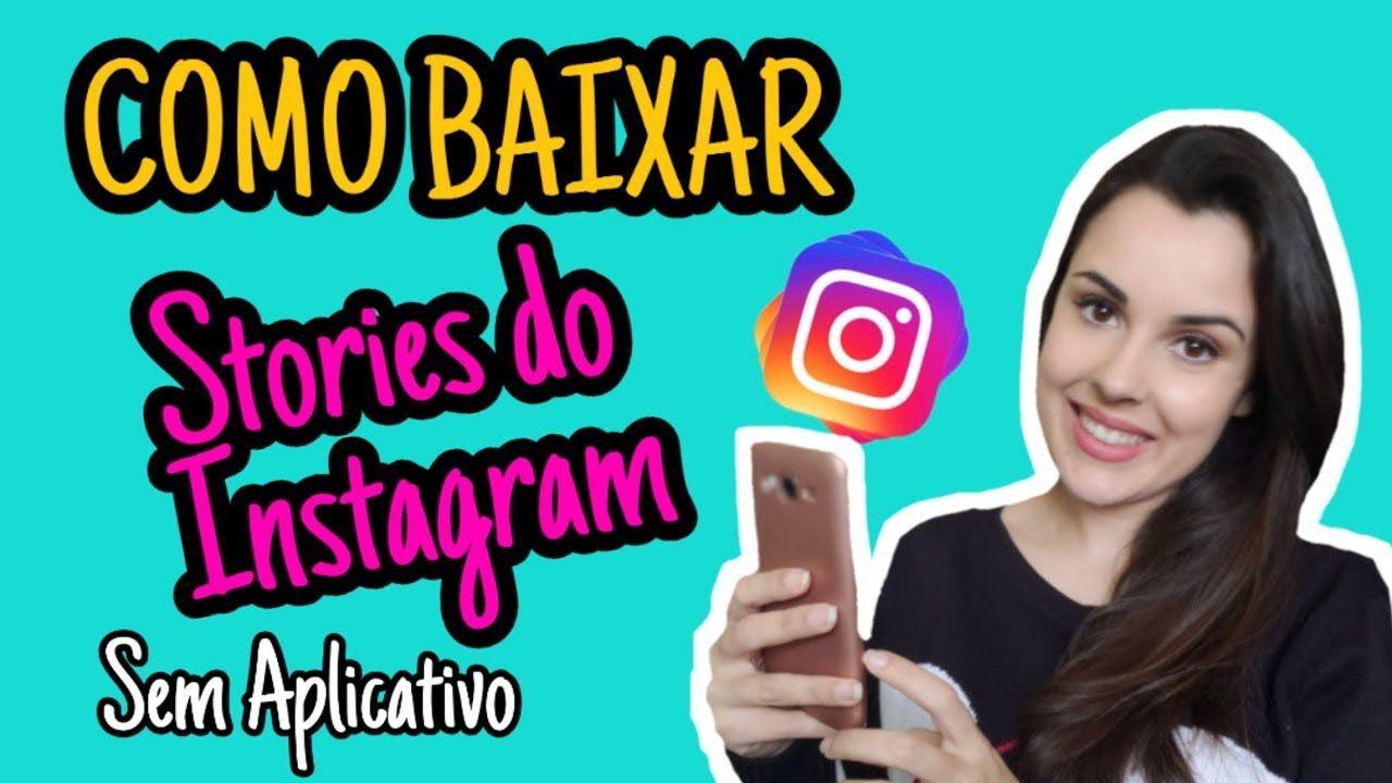 Como Baixar Stories Do Instagram Rapido E Facil Sem
