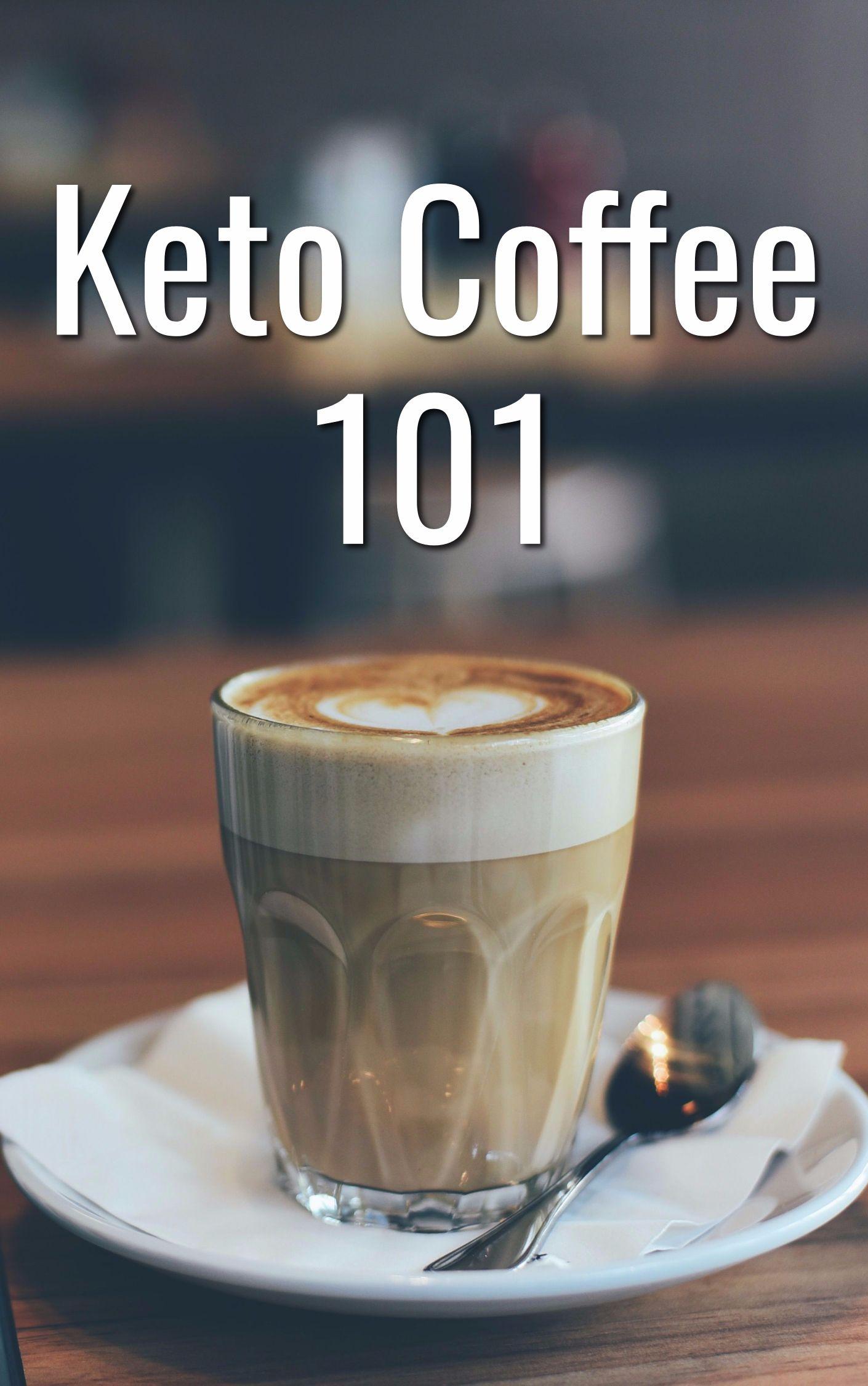 Keto Coffee 101 in 2020 Keto coffee recipe, Keto coffee