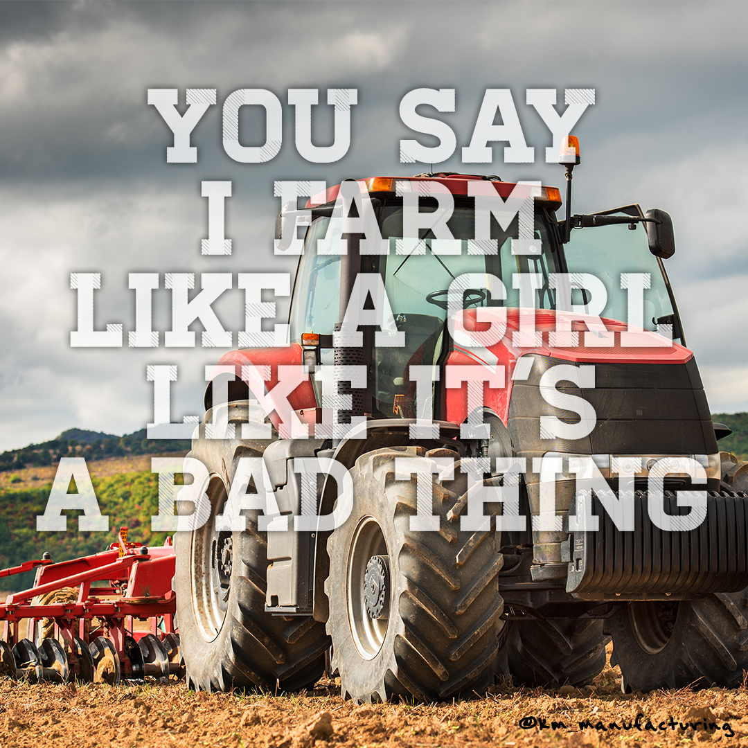 Shout Out To All The Girl Farmers Farmlife Femalepower Agriculture Quote Inspiration Quoteoftheday Farm Girl Quotes Summer Beach Quotes Farming Slogans