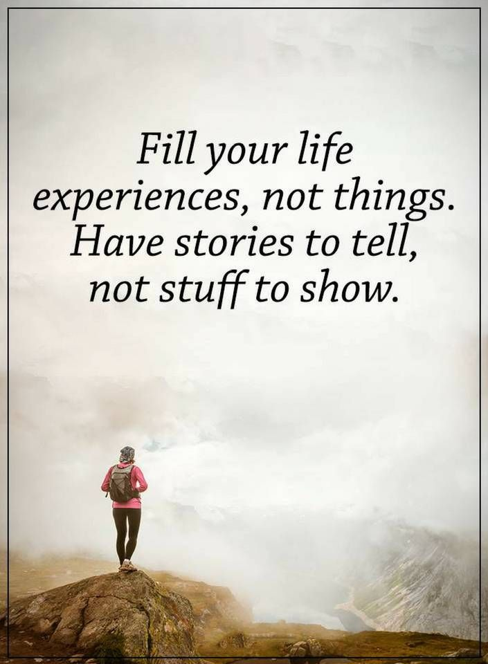 Life Quotes Fill Your Life With Experience Life Quotes Life