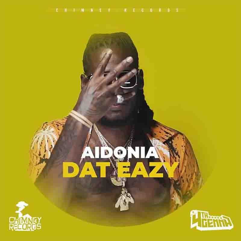 Aidonia Dat Eazy Prod By Chimney Records In 2021 Jamaican Music Records Dat