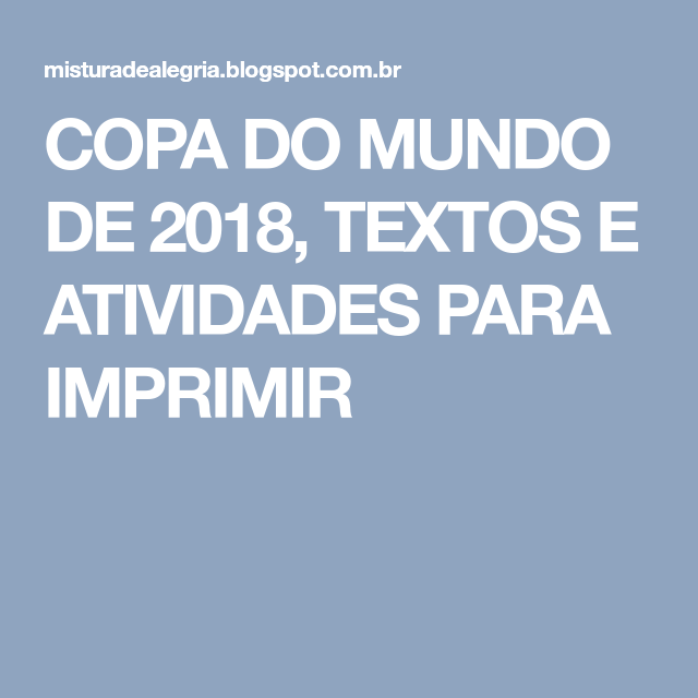 Copa Do Mundo De 2018 Textos E Atividades Para Imprimir Casa