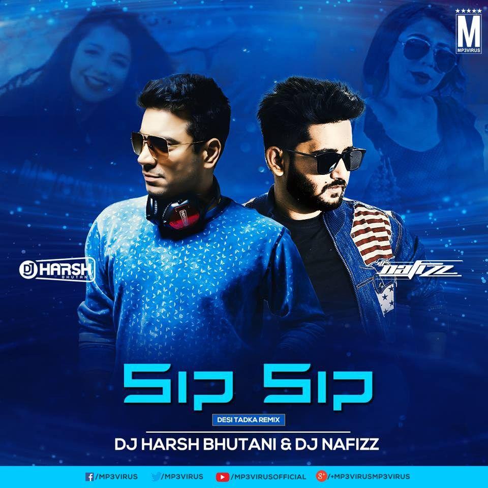 Sip Sip Desi Tadka Remix Dj Harsh Bhutani Dj Nafizz Download Remix Desi Fictional Characters