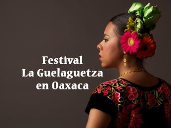 Durante el mes de julio, la ciudad de Oaxaca se llena de fiestas en torno a la famosa Guelaguetza, un evento que se ha celebrado por el pueblo