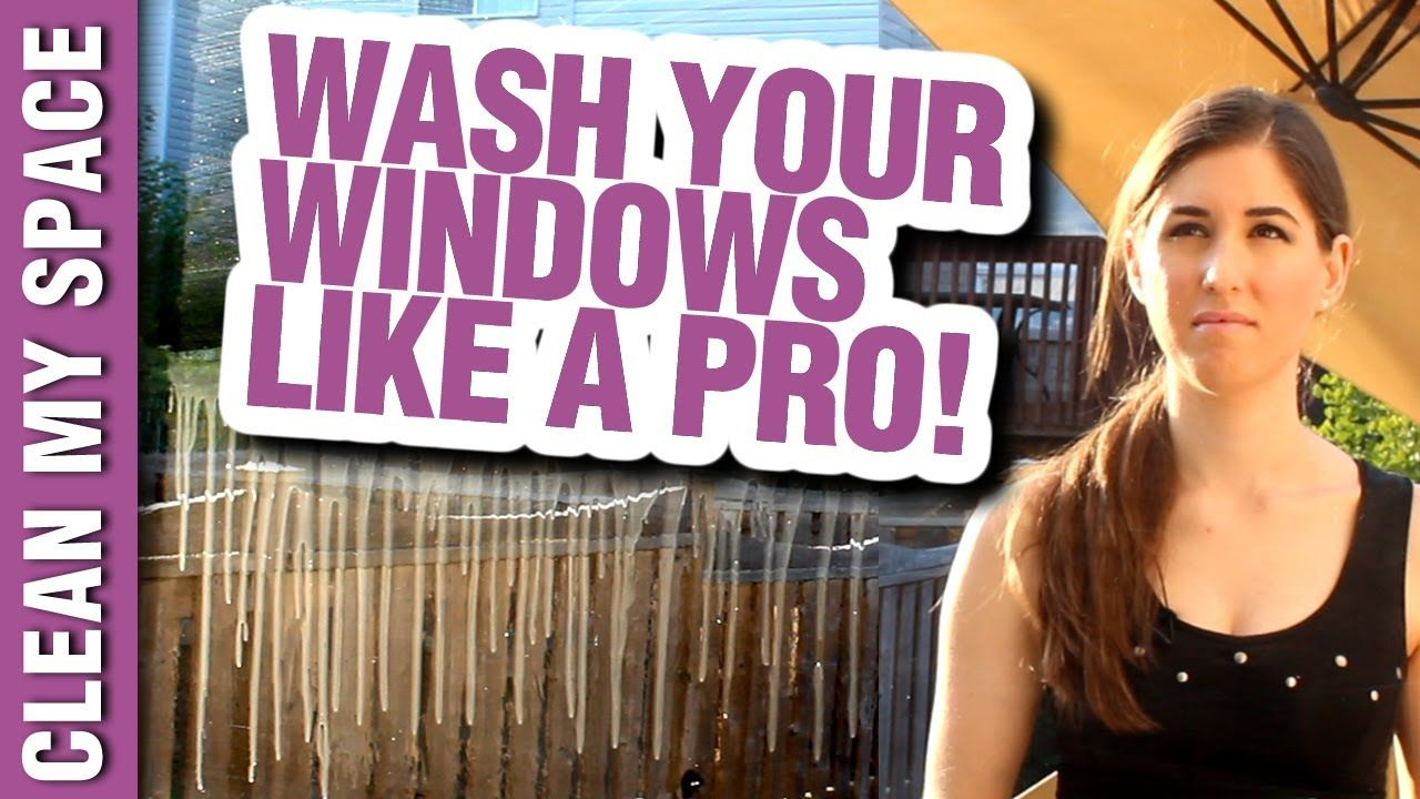 How to Wash Windows like a Pro! Window Cleaning Ideas That