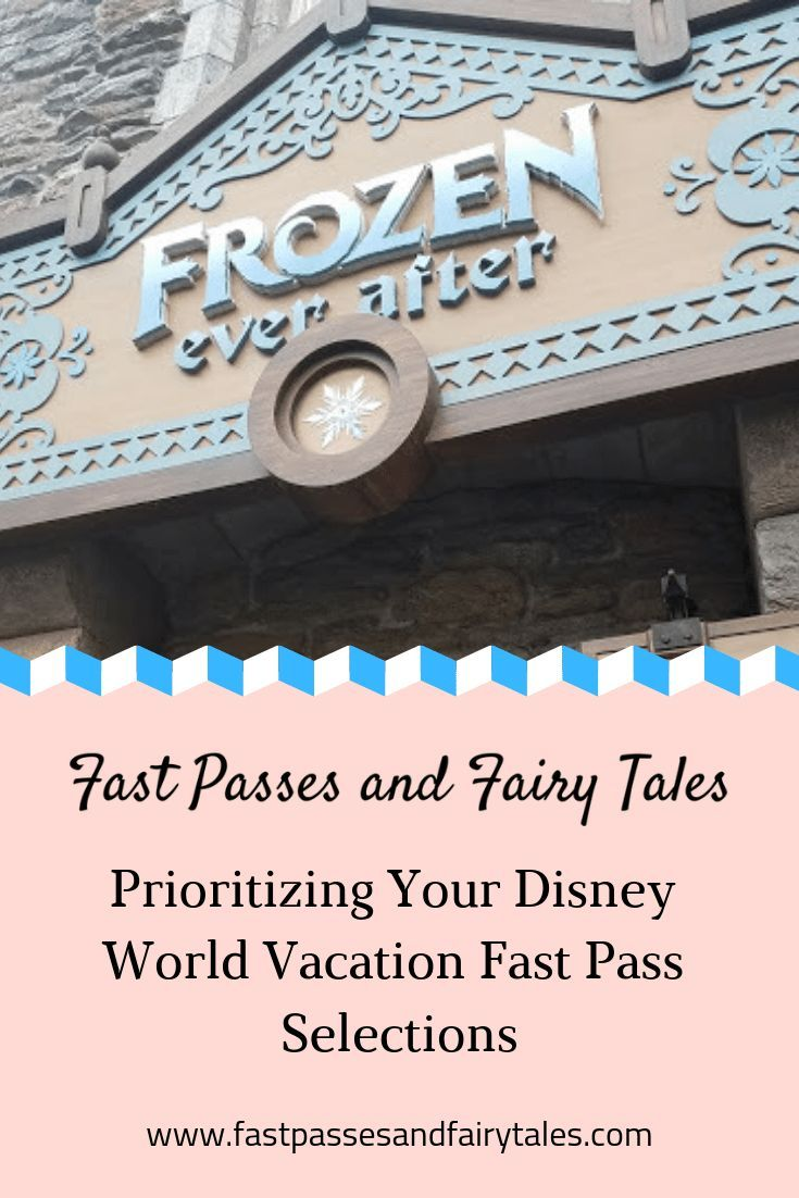 Prioritizing Your Disney World Vacation Fast Pass Selections – Fast Passes and Fairly Tales