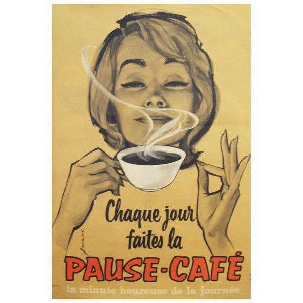 1950s Vintage French Coffee Poster, Pause Cafe ($350) ❤ liked on ...