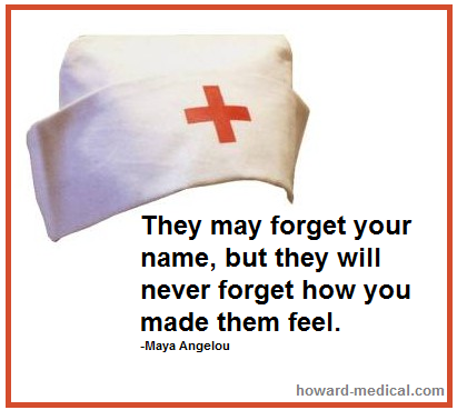 They may forget your name, but they will never forget how you made them feel. #Nurses