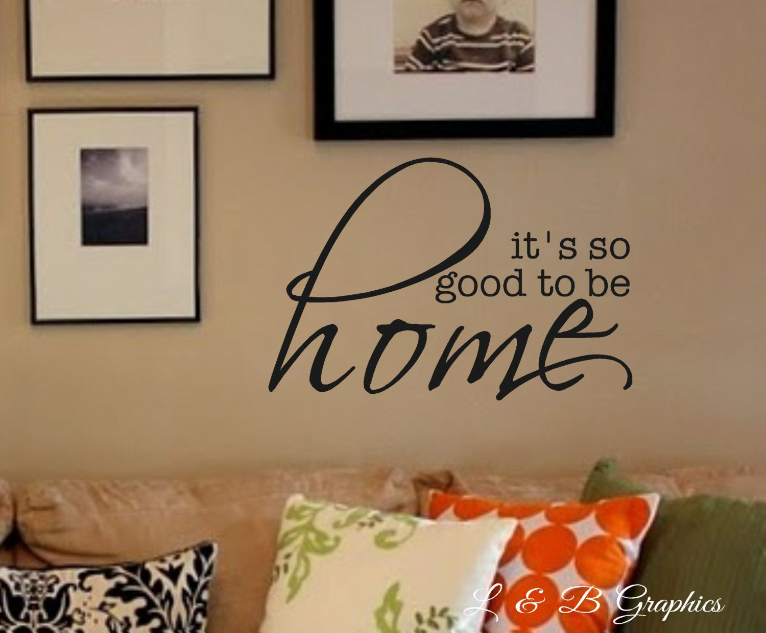 Its So Good To Be HomeVinyl Wall DecalVinyl Wall Quotes Home - Custom vinyl wall decals sayings for family roomitems similar to entry wall quote family wall decals home family
