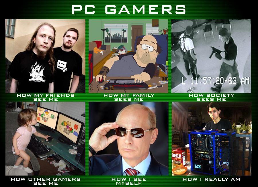 Pc Gamers Gamer Meme Funny Games Internet Funny
