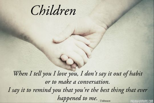 My Kids Are Definitely The Best Thing That Has Happened To Me