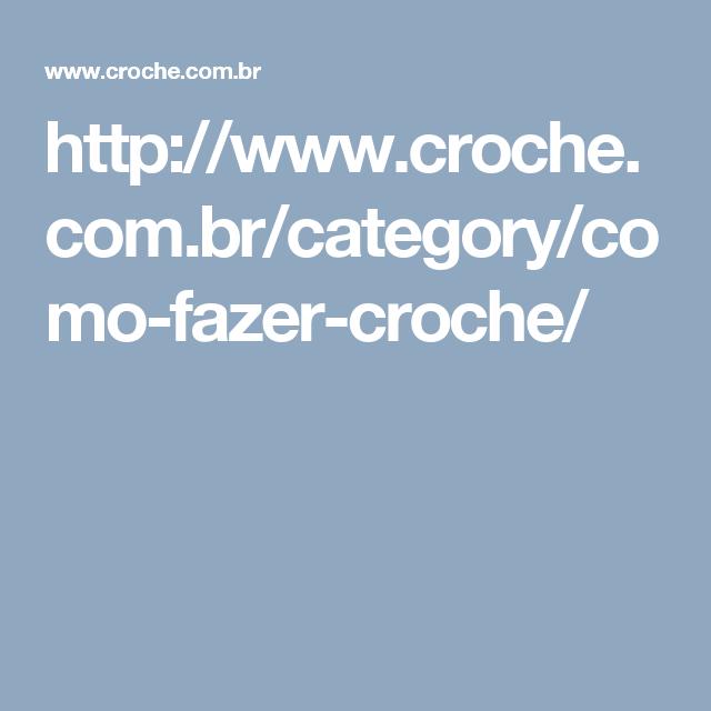 http://www.croche.com.br/category/como-fazer-croche/