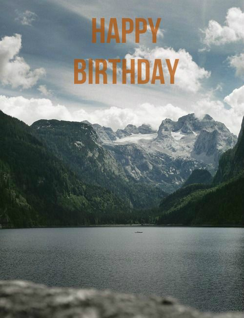 Happy Birthday Nature The Great Outdoors Landscape