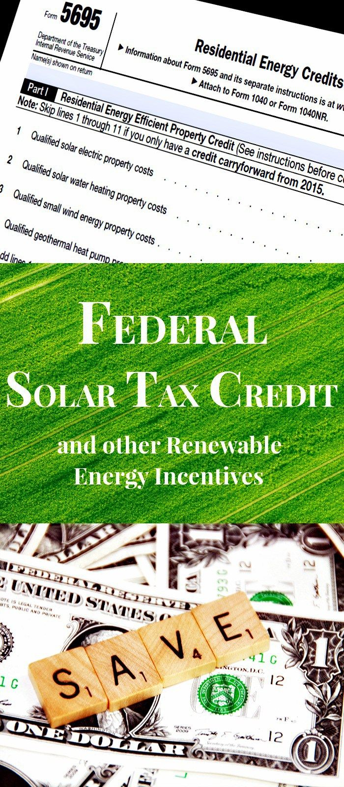 Save Money with the Federal Solar Tax Credit and other Renewable ...