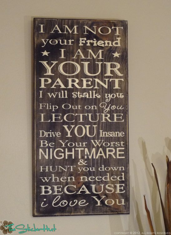 More parents need to take this to heart...    I Am Not Your Friend Parenting Quote Saying by thestickerhut, $45.00