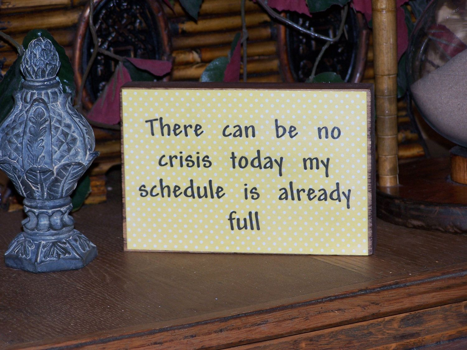 There Can Be No Crisis Today My Schedule Is Already Full Busy Work Quotes Work Quotes Funny Work Quotes Home Quotes And Sayings