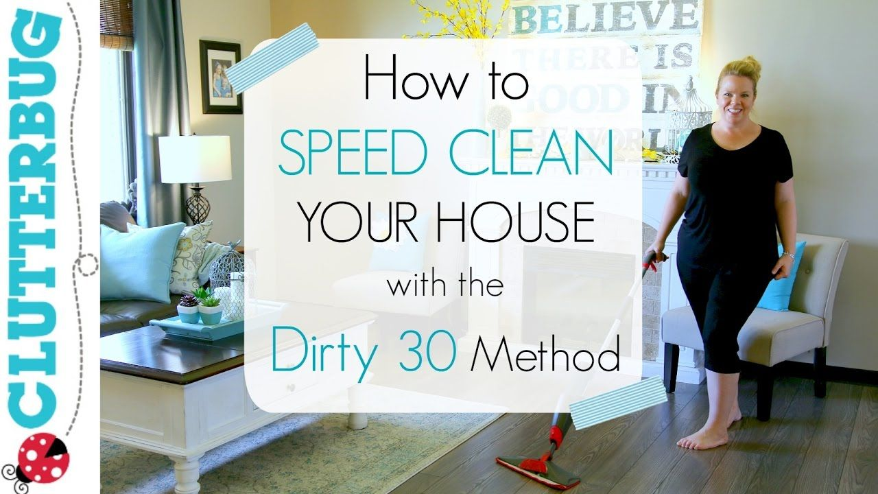 Speed Clean With Me – Speed Cleaning My House with Dirty 30 Routine ...