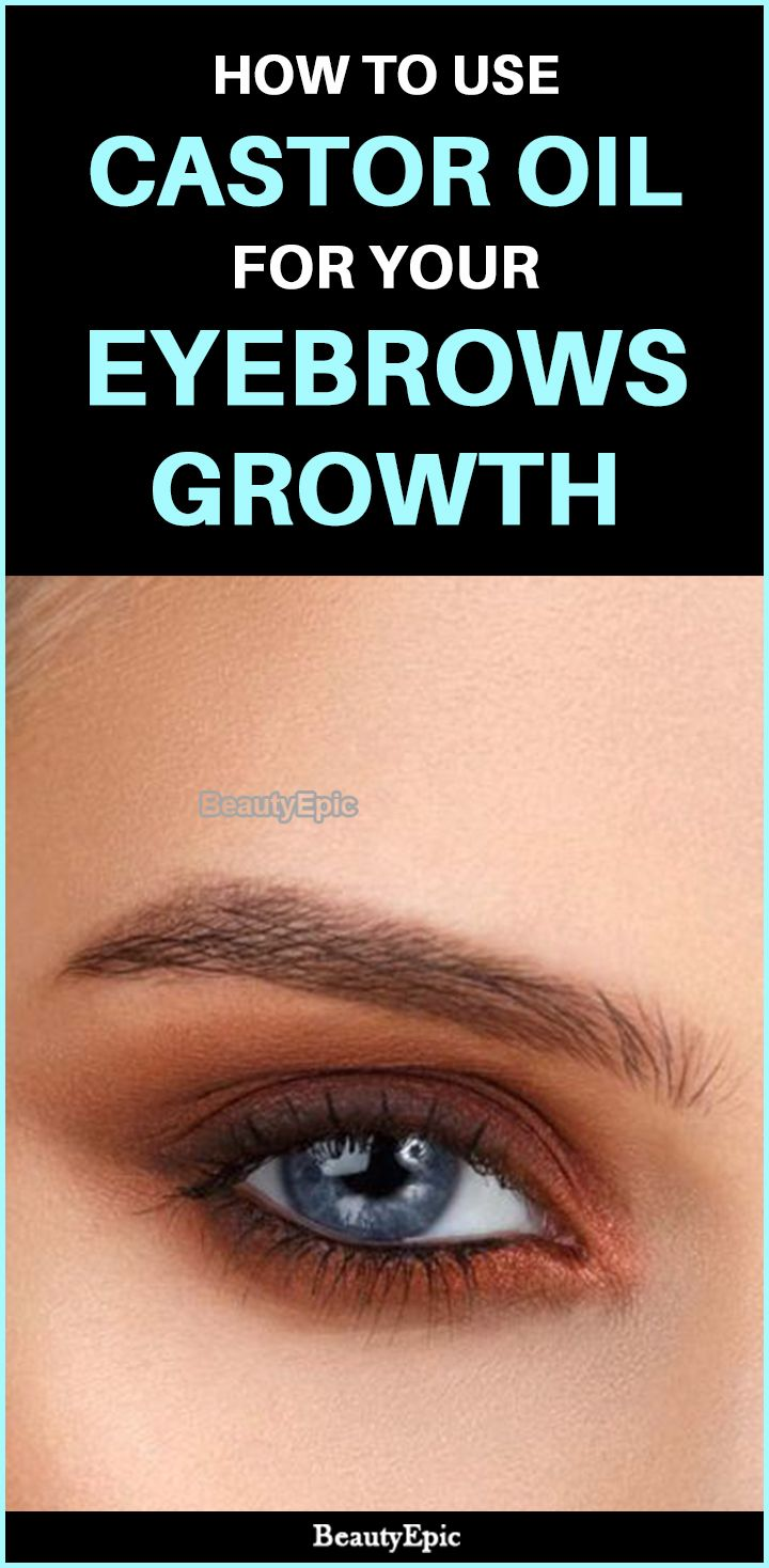 How To Use Castor Oil For Thicker Eyebrows Face Pinterest
