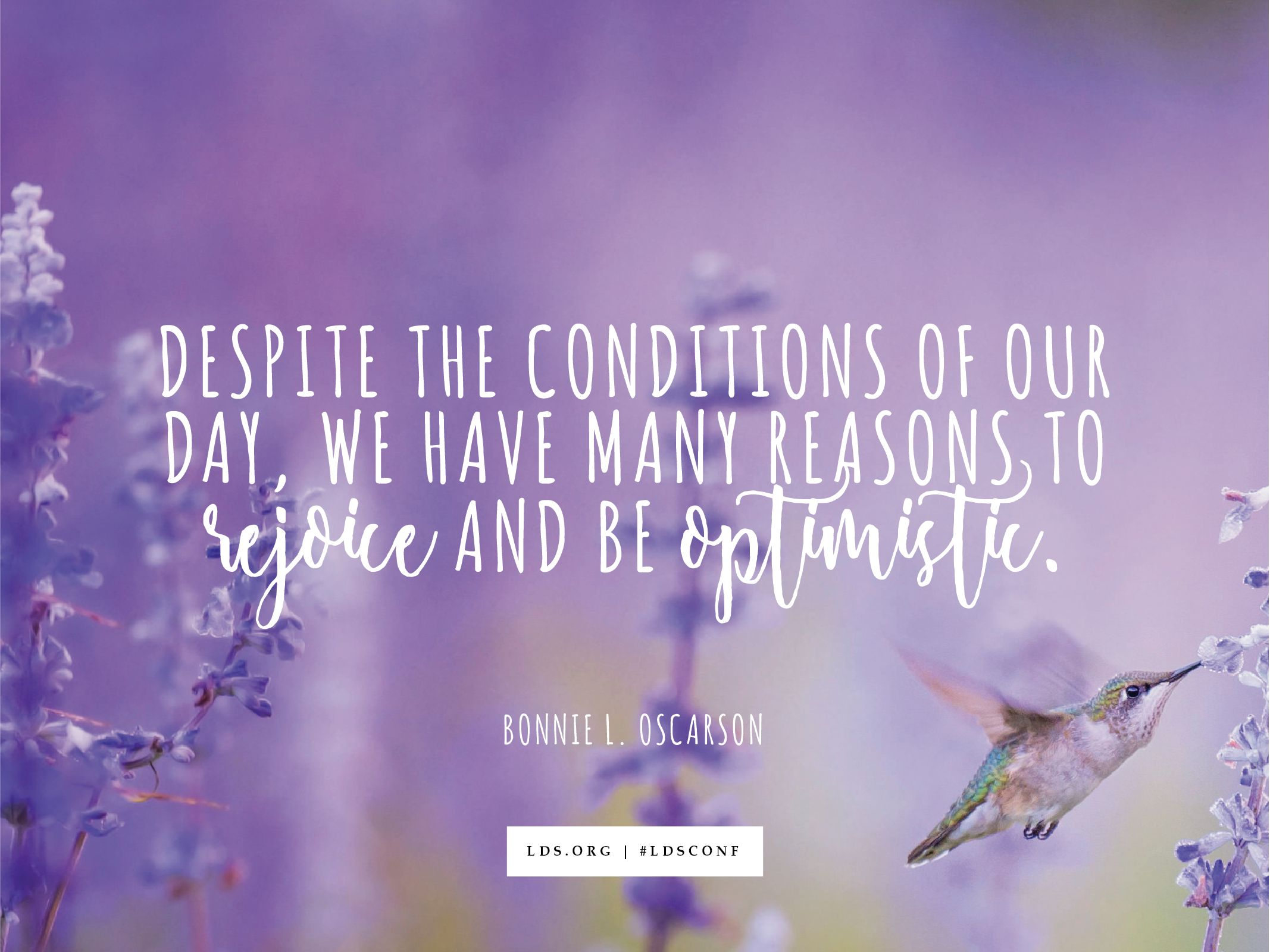 Optimistic Quotes Despite The Conditions Of Our Day We Have Many Reasons To Rejoice