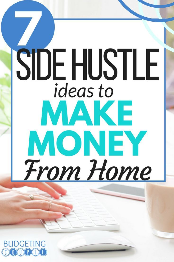 Make Money From Home With These 7 Side Hustle Ideas | Hustle ...