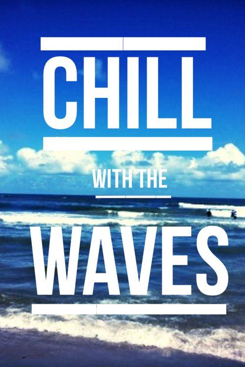 Chill-Waves-Sea-Ocean-Quote-Fun-Shiwi