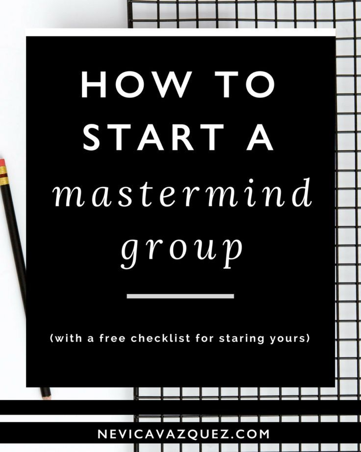 How To Start A Mastermind Group  Group Online Business And Business