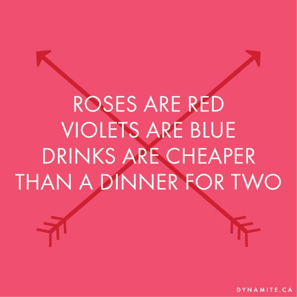 Roses Are Red Violets Are Blue Drinks Are Cheaper Than Dinner For Two Roses Are Red Funny Roses Are Red Violets Are Blue Valentines Poems